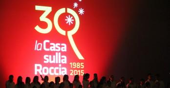 """LA """"CASA SULLA ROCCIA"""" COMPIE 30 ANNI"""